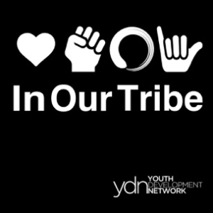In Our Tribe, Youth Development Network